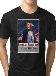Nurses are needed now - Vintage WWII Poster Tri-blend T-Shirt