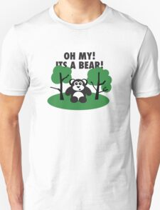 Oh My Its a Bear Unisex T-Shirt