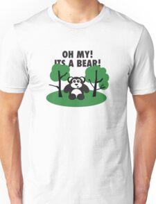 Oh My Its a Bear Unisex T-Shirt