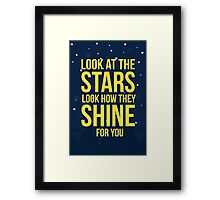Look at the stars, look how they shine for you Framed Print