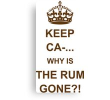Why Is The Rum Gone? Canvas Print