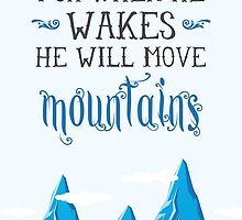 Let him sleep for when he wakes he will move mountains by nektarinchen