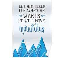 Let him sleep for when he wakes he will move mountains Poster