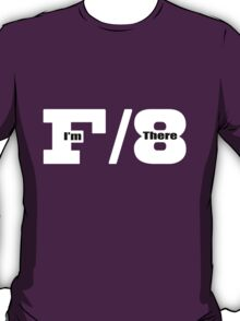 F8 I'm There T-Shirt