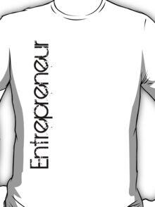Entrepreneur Vertical - Black Grunge Text (Grungy Like) T-Shirt