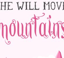 Let her sleep for when she wakes she will move mountains Sticker
