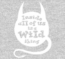 Inside all of us is a wild thing One Piece - Long Sleeve