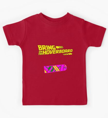 Bring on the Hoverboard Kids Tee