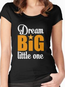 Dream big little one Women's Fitted Scoop T-Shirt