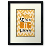 Dream big little one Framed Print