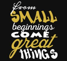 From small beginnings come great things One Piece - Long Sleeve
