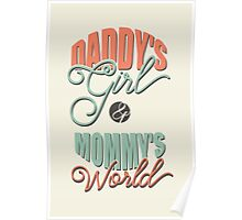 Daddy's girl and mommy's world Poster