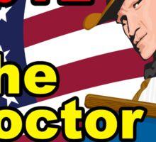 The Doctor For President Sticker