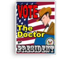 The Doctor For President Canvas Print