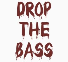 Drop the bass by chiaraggamuffin