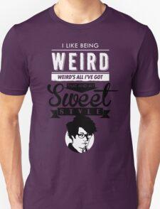 I like Being Weird  Unisex T-Shirt