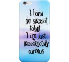 Passionetely curious iPhone Case/Skin