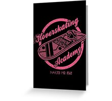 HOVERSKATING ACADEMY Greeting Card