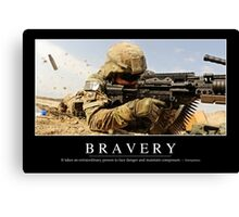 Bravery: Inspirational Quote and Motivational Poster Canvas Print