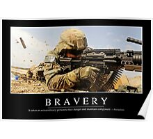 Bravery: Inspirational Quote and Motivational Poster Poster