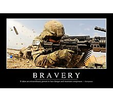Bravery: Inspirational Quote and Motivational Poster Photographic Print