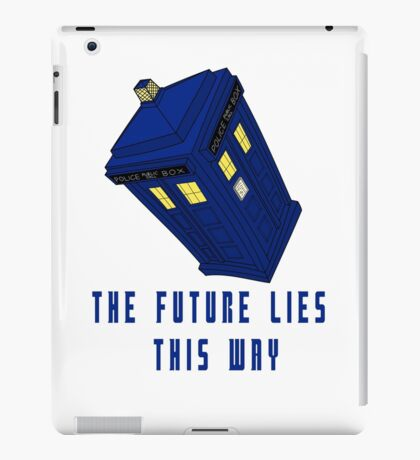 The future lies this way - Dr Who iPad Case/Skin