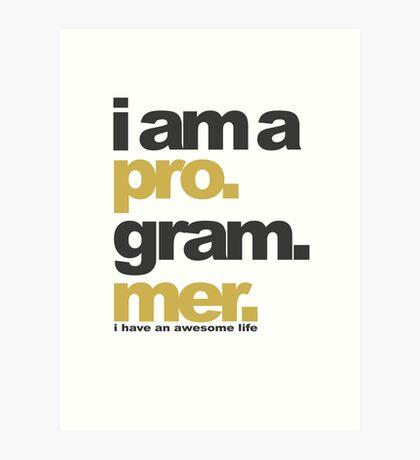 I am a programmer Art Print