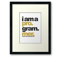 I am a programmer Framed Print