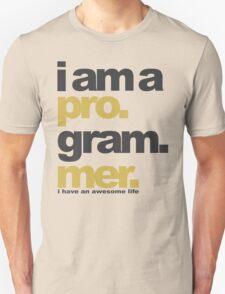 I am a programmer Unisex T-Shirt