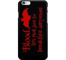 Blood, It's Not Just For Breakfast Anymore iPhone Case/Skin