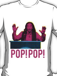 POP! POP! T-Shirt