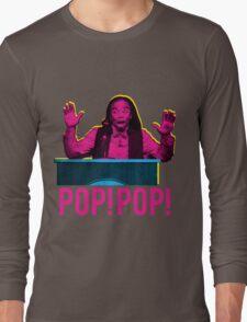 POP! POP! Long Sleeve T-Shirt