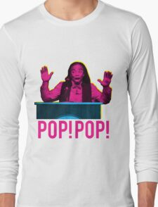 POP! POP! Long Sleeve T-Shirt