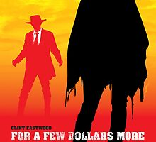 For a Few Dollars More - Movie Poster by 547Design