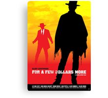 For a Few Dollars More - Movie Poster Canvas Print