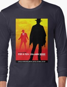 For a Few Dollars More - Movie Poster Long Sleeve T-Shirt