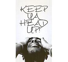 keep ya head up! Photographic Print