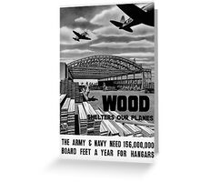Wood Shelters Our Planes -- WWII Greeting Card
