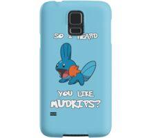 So I heard you like Mudkips? Samsung Galaxy Case/Skin