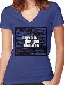 Drive It Like You Stole It Women's Fitted V-Neck T-Shirt