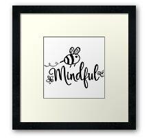 Bee Mindful Framed Print
