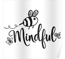 Bee Mindful Poster