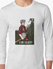 I'm Okay! Long Sleeve T-Shirt