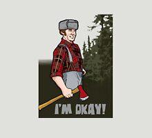I'm Okay! Unisex T-Shirt
