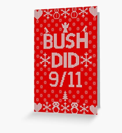 BUSH DID 9/11 Greeting Card