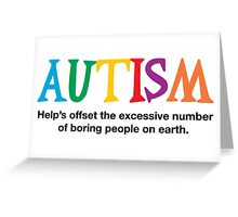 Autism is not boring Greeting Card