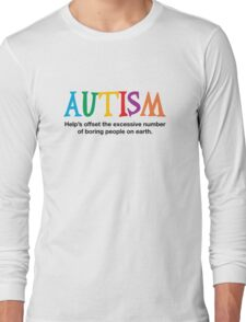 Autism is not boring Long Sleeve T-Shirt
