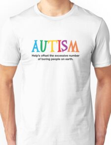 Autism is not boring Unisex T-Shirt