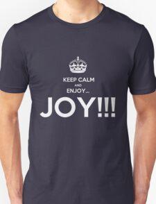 KEEP CALM AND ENJOY JOY  Unisex T-Shirt