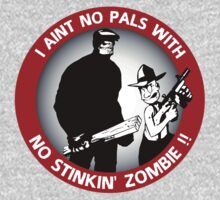 I aint no pals with no stinkin' zombie !! by Théo Proupain